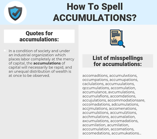 accumulations, spellcheck accumulations, how to spell accumulations, how do you spell accumulations, correct spelling for accumulations