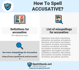 accusative, spellcheck accusative, how to spell accusative, how do you spell accusative, correct spelling for accusative
