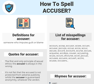 accuser, spellcheck accuser, how to spell accuser, how do you spell accuser, correct spelling for accuser