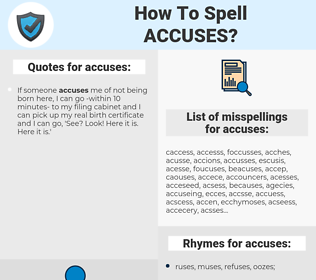accuses, spellcheck accuses, how to spell accuses, how do you spell accuses, correct spelling for accuses