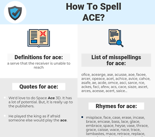 ace, spellcheck ace, how to spell ace, how do you spell ace, correct spelling for ace
