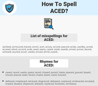 ACED, spellcheck ACED, how to spell ACED, how do you spell ACED, correct spelling for ACED