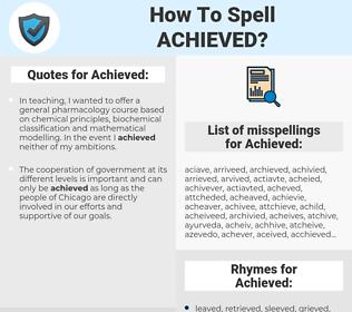 Achieved, spellcheck Achieved, how to spell Achieved, how do you spell Achieved, correct spelling for Achieved