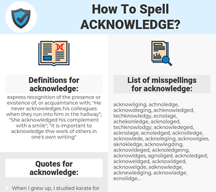 acknowledge, spellcheck acknowledge, how to spell acknowledge, how do you spell acknowledge, correct spelling for acknowledge