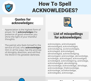 acknowledges, spellcheck acknowledges, how to spell acknowledges, how do you spell acknowledges, correct spelling for acknowledges