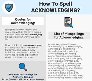 Acknowledging, spellcheck Acknowledging, how to spell Acknowledging, how do you spell Acknowledging, correct spelling for Acknowledging