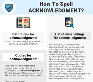 acknowledgment, spellcheck acknowledgment, how to spell acknowledgment, how do you spell acknowledgment, correct spelling for acknowledgment