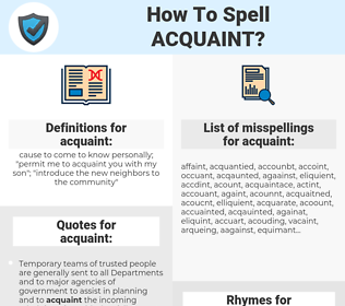 acquaint, spellcheck acquaint, how to spell acquaint, how do you spell acquaint, correct spelling for acquaint