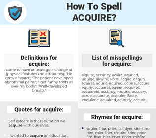 acquire, spellcheck acquire, how to spell acquire, how do you spell acquire, correct spelling for acquire