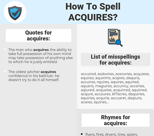 acquires, spellcheck acquires, how to spell acquires, how do you spell acquires, correct spelling for acquires