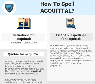 acquittal, spellcheck acquittal, how to spell acquittal, how do you spell acquittal, correct spelling for acquittal