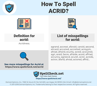 acrid, spellcheck acrid, how to spell acrid, how do you spell acrid, correct spelling for acrid