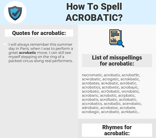 acrobatic, spellcheck acrobatic, how to spell acrobatic, how do you spell acrobatic, correct spelling for acrobatic