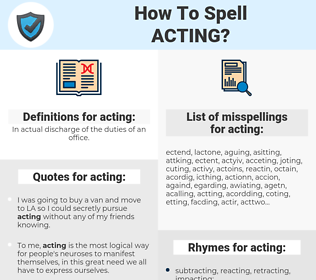 acting, spellcheck acting, how to spell acting, how do you spell acting, correct spelling for acting