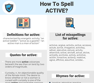 active, spellcheck active, how to spell active, how do you spell active, correct spelling for active