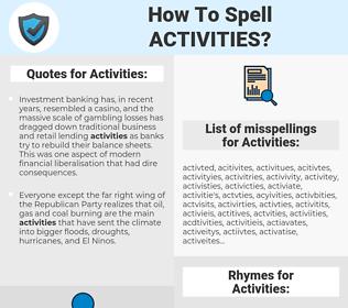 Activities, spellcheck Activities, how to spell Activities, how do you spell Activities, correct spelling for Activities