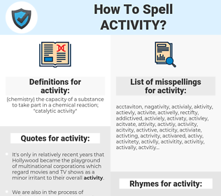 activity, spellcheck activity, how to spell activity, how do you spell activity, correct spelling for activity