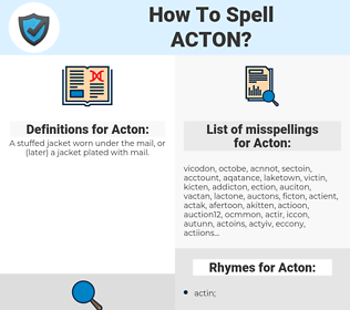 Acton, spellcheck Acton, how to spell Acton, how do you spell Acton, correct spelling for Acton