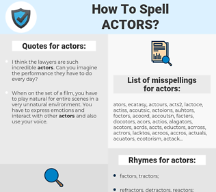 actors, spellcheck actors, how to spell actors, how do you spell actors, correct spelling for actors