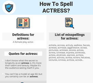 actress, spellcheck actress, how to spell actress, how do you spell actress, correct spelling for actress