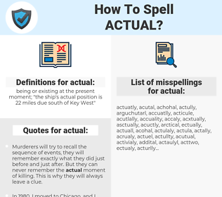 actual, spellcheck actual, how to spell actual, how do you spell actual, correct spelling for actual