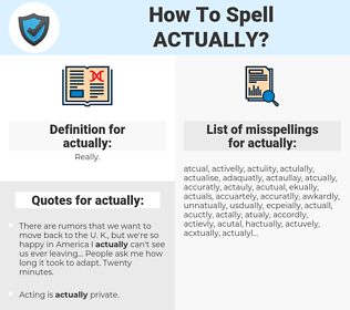 actually, spellcheck actually, how to spell actually, how do you spell actually, correct spelling for actually