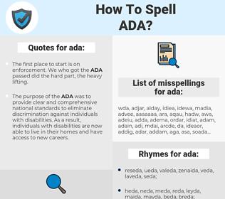 ada, spellcheck ada, how to spell ada, how do you spell ada, correct spelling for ada