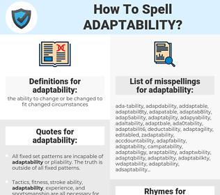 adaptability, spellcheck adaptability, how to spell adaptability, how do you spell adaptability, correct spelling for adaptability
