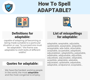 adaptable, spellcheck adaptable, how to spell adaptable, how do you spell adaptable, correct spelling for adaptable