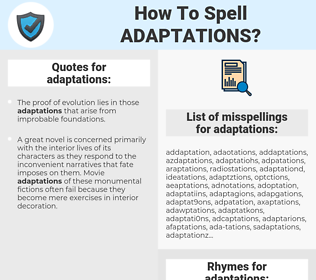 adaptations, spellcheck adaptations, how to spell adaptations, how do you spell adaptations, correct spelling for adaptations