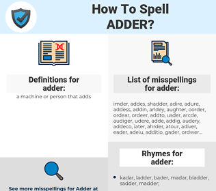 adder, spellcheck adder, how to spell adder, how do you spell adder, correct spelling for adder