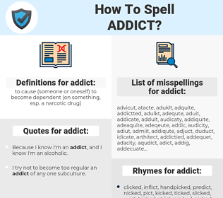 addict, spellcheck addict, how to spell addict, how do you spell addict, correct spelling for addict