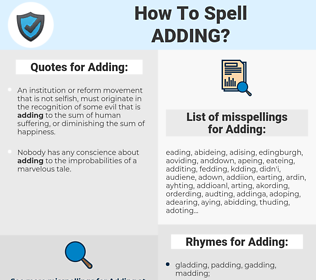 Adding, spellcheck Adding, how to spell Adding, how do you spell Adding, correct spelling for Adding