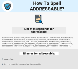 addressable, spellcheck addressable, how to spell addressable, how do you spell addressable, correct spelling for addressable