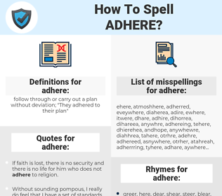 adhere, spellcheck adhere, how to spell adhere, how do you spell adhere, correct spelling for adhere