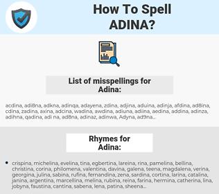 Adina, spellcheck Adina, how to spell Adina, how do you spell Adina, correct spelling for Adina