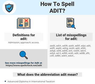 adit, spellcheck adit, how to spell adit, how do you spell adit, correct spelling for adit