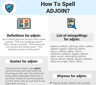 adjoin, spellcheck adjoin, how to spell adjoin, how do you spell adjoin, correct spelling for adjoin
