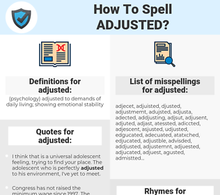 adjusted, spellcheck adjusted, how to spell adjusted, how do you spell adjusted, correct spelling for adjusted