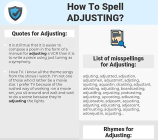 Adjusting, spellcheck Adjusting, how to spell Adjusting, how do you spell Adjusting, correct spelling for Adjusting