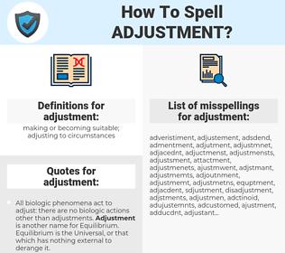adjustment, spellcheck adjustment, how to spell adjustment, how do you spell adjustment, correct spelling for adjustment