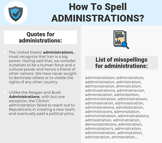 administrations, spellcheck administrations, how to spell administrations, how do you spell administrations, correct spelling for administrations