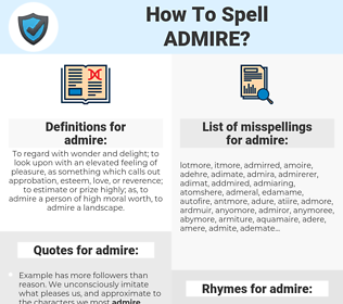 admire, spellcheck admire, how to spell admire, how do you spell admire, correct spelling for admire