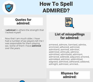 admired, spellcheck admired, how to spell admired, how do you spell admired, correct spelling for admired
