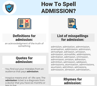 admission, spellcheck admission, how to spell admission, how do you spell admission, correct spelling for admission