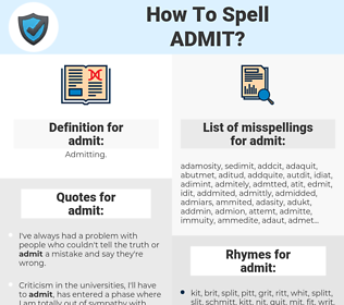 admit, spellcheck admit, how to spell admit, how do you spell admit, correct spelling for admit