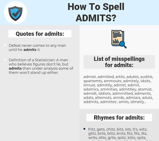admits, spellcheck admits, how to spell admits, how do you spell admits, correct spelling for admits