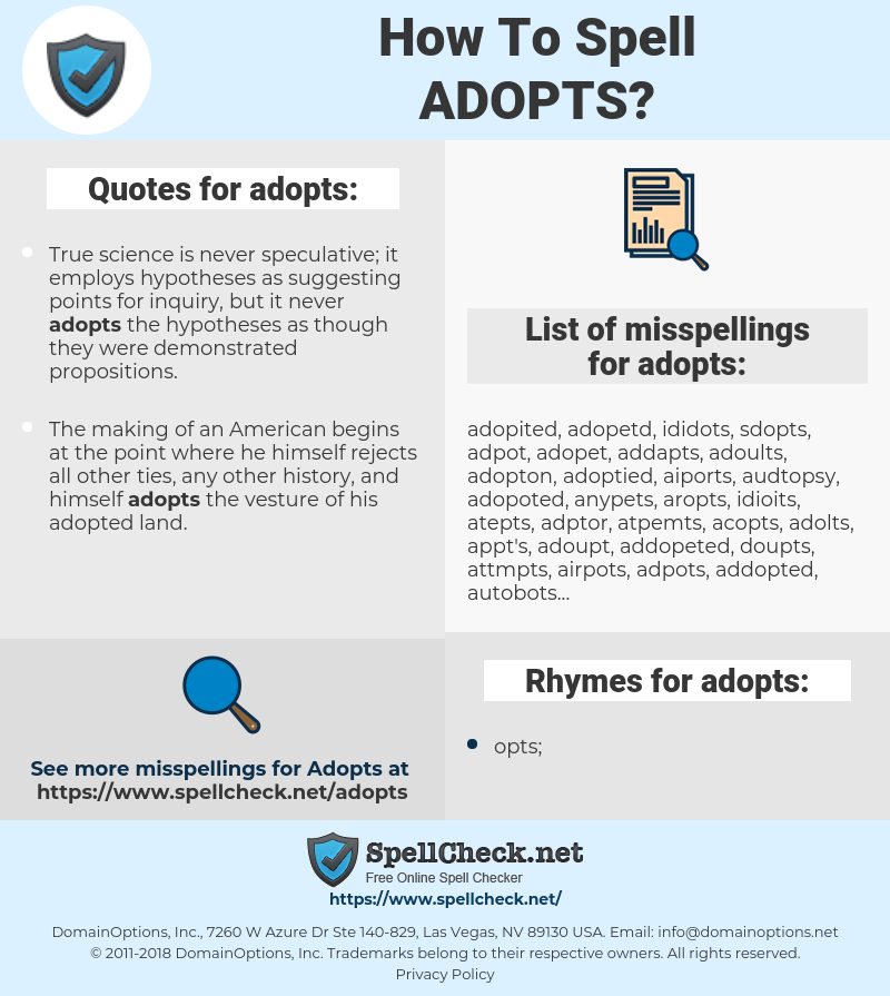 adopts, spellcheck adopts, how to spell adopts, how do you spell adopts, correct spelling for adopts