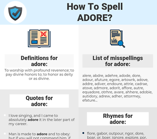 adore, spellcheck adore, how to spell adore, how do you spell adore, correct spelling for adore