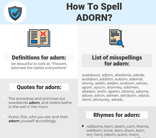 adorn, spellcheck adorn, how to spell adorn, how do you spell adorn, correct spelling for adorn